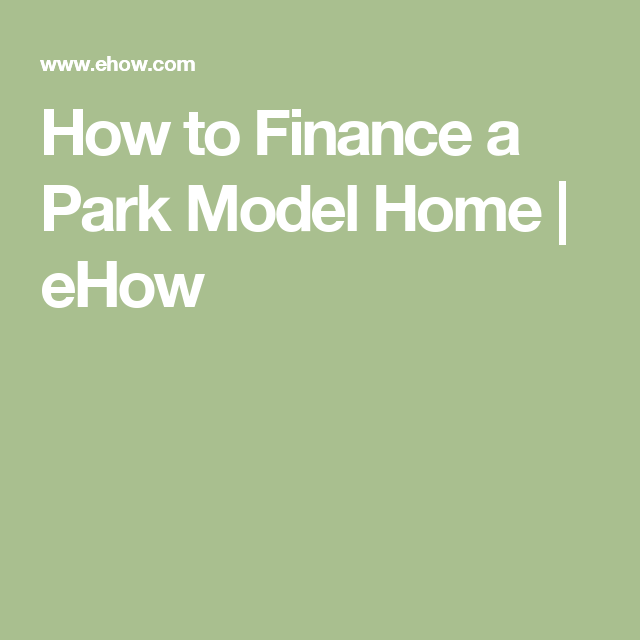 How To Finance A Park Model Home