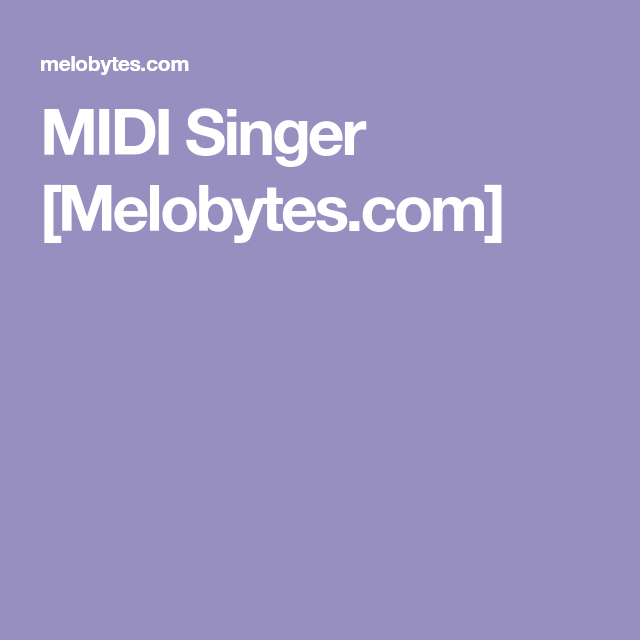 Midi Singer Melobytes Com Singer Midi Music Popular alternatives to melobytes for web, iphone, ipad, software as a service (saas), windows and more. pinterest