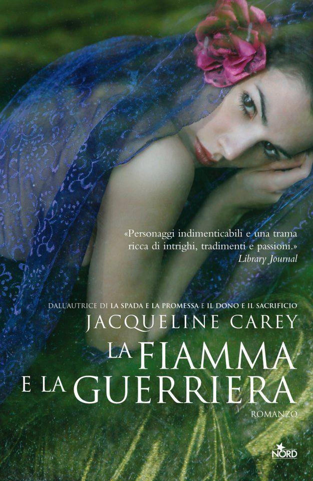La fiamma e la guerriera di Jacqueline Carey - Nord - 14 febbraio