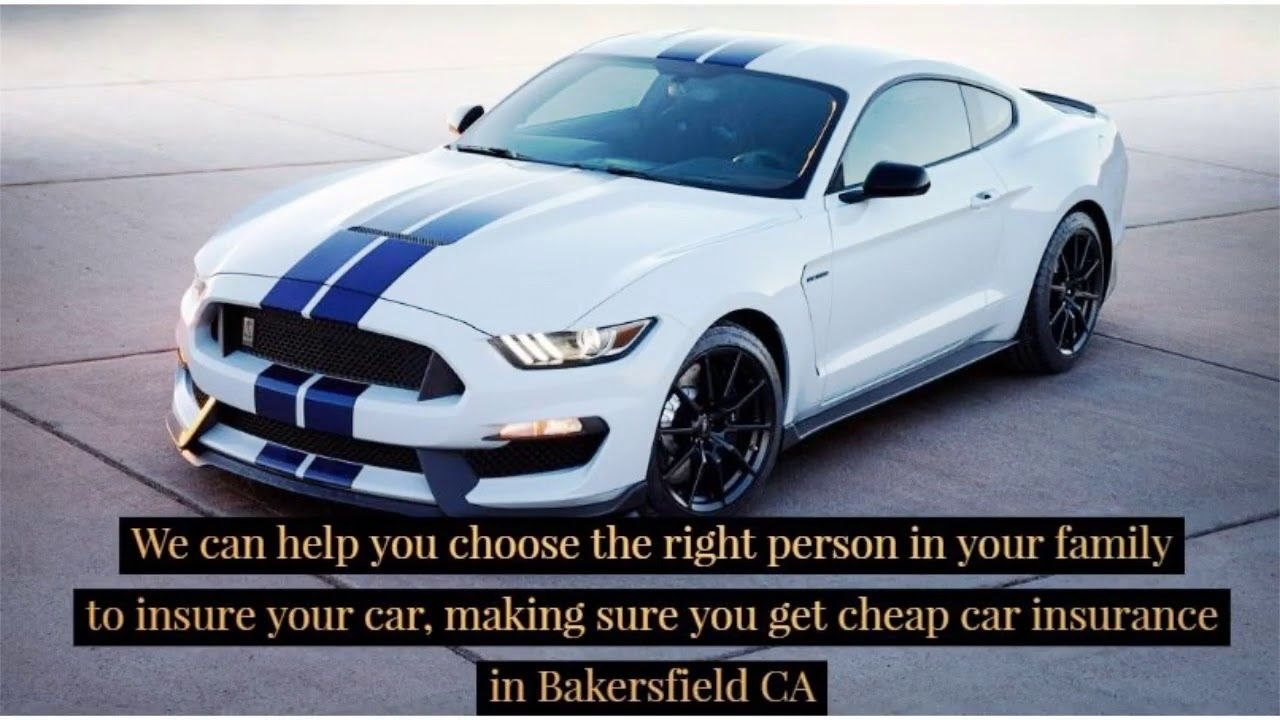 Cheap Car Insurance Bakersfield Ca Are Trying To Explain Here How