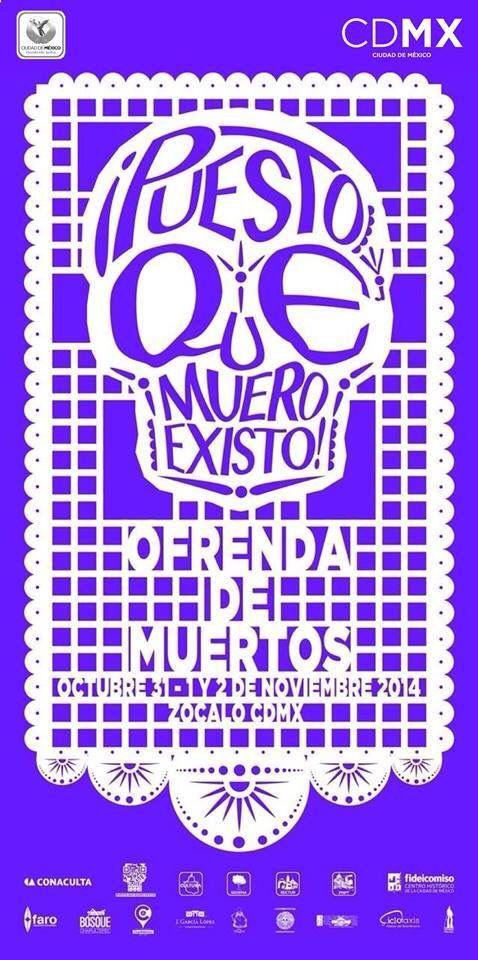¡Puesto que muero existo!  Día de Muertos -  México.