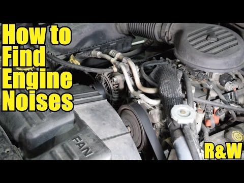 How to Find Engine Noises - Finding Pulley, Bearing, Tapping