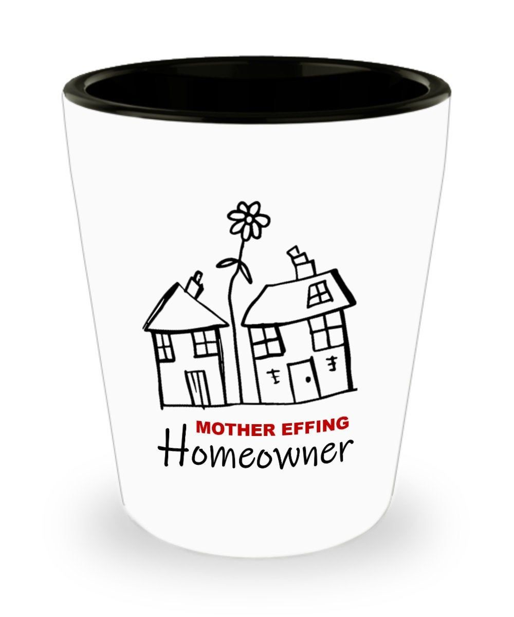 Mother Effing Homeowner | New Home Owner Gift | Funny Housewarming Gift | New Home Owner Shot Glass | Funny New Homeowner Gift |