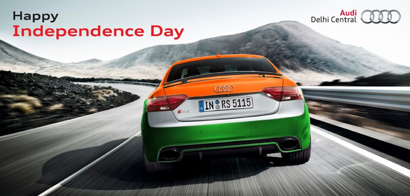 Audi Delhi Central Wishes Everyone A Happy Independence Day - Day audi