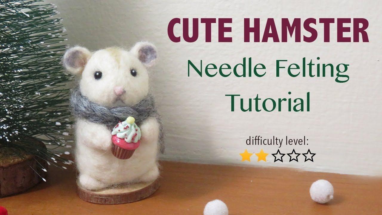 Hamster Needle Felting Tutorial Needle Felted Hamsters Pinterest