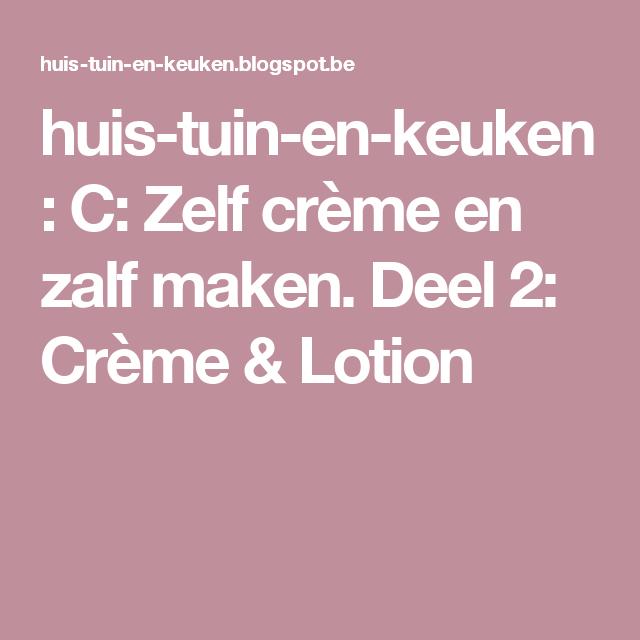 huis-tuin-en-keuken: C: Zelf crème en zalf maken. Deel 2: Crème & Lotion