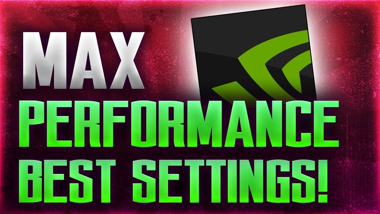 Best Nvidia Graphics Settings