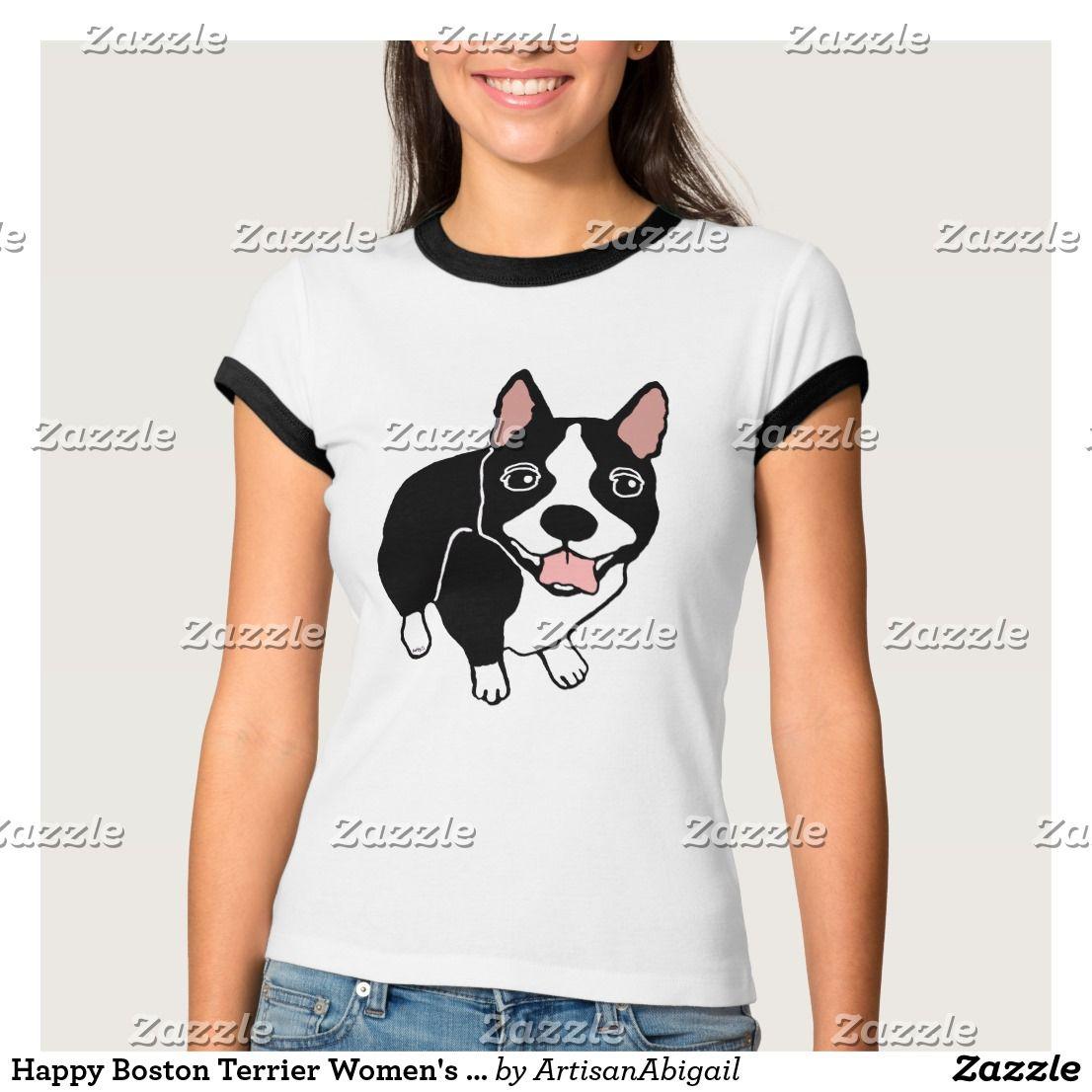 Happy Boston Terrier Women S Bella Ringer T Shirt Artisanabigail At Zazzle Ringer Womenstshirt Bostonterrier T Shirts For Women Women Clothes Design