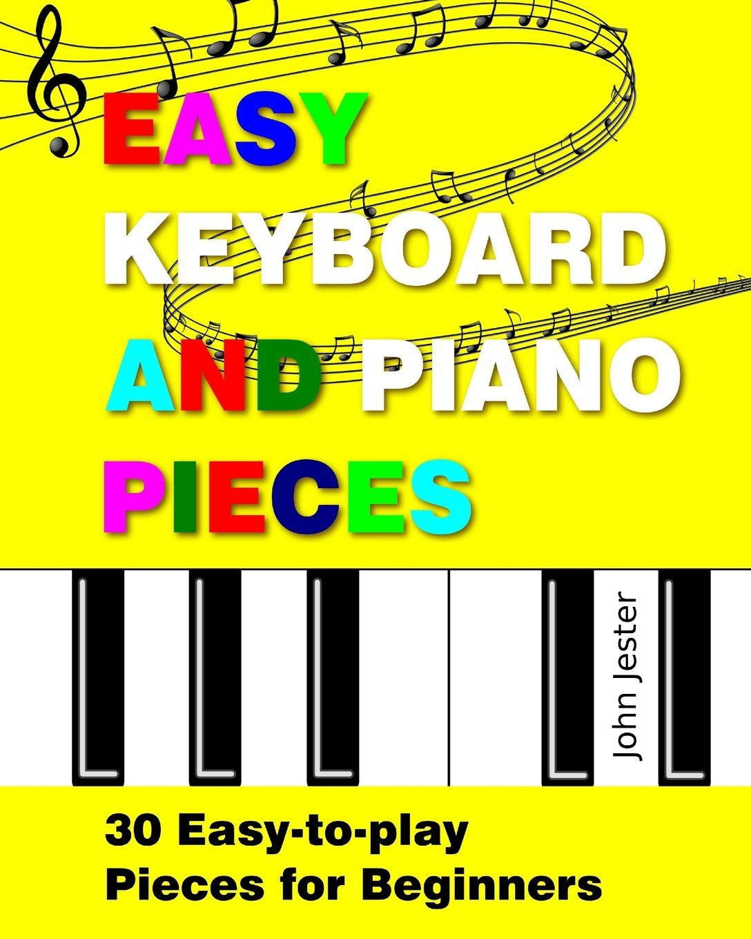Easy Keyboard and Piano Pieces 30 Easytoplay Pieces for