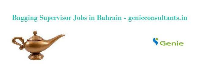 Bagging Supervisor Jobs in Bahrain - genieconsultantsin Position - upload resume