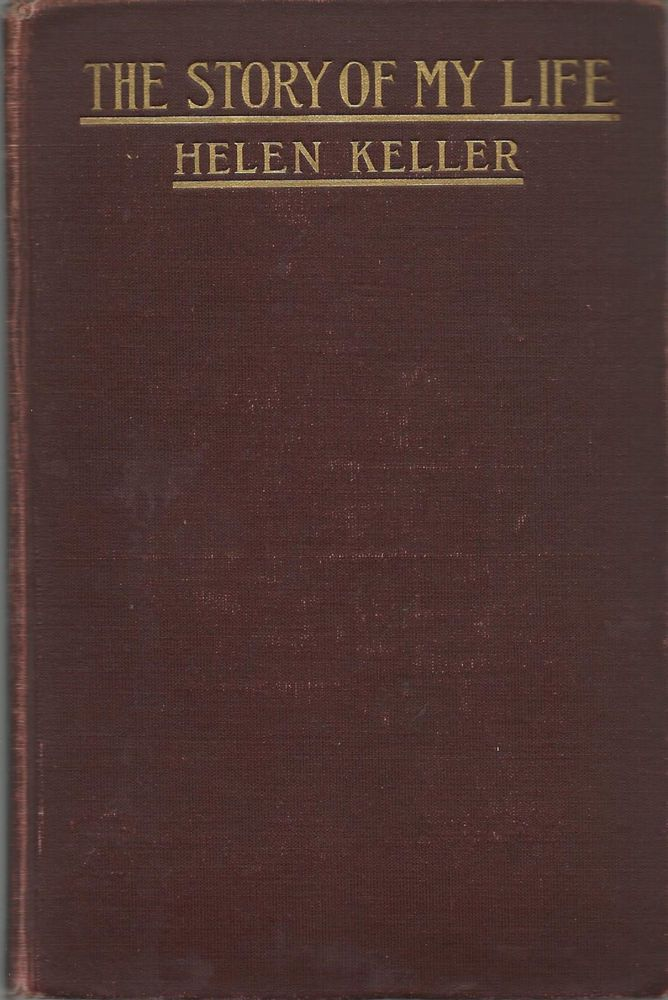 The Story Of My Life By Helen Keller First Edition 1903 Story