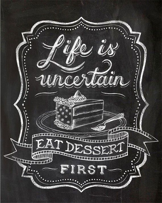 """""""LIFE IS UNCERTAIN. EAT DESSERT FIRST"""" CHALKBOARD TYPOGRAPHY ILLUSTRATION GICLEE ART PRINT BY ANNA SEE"""