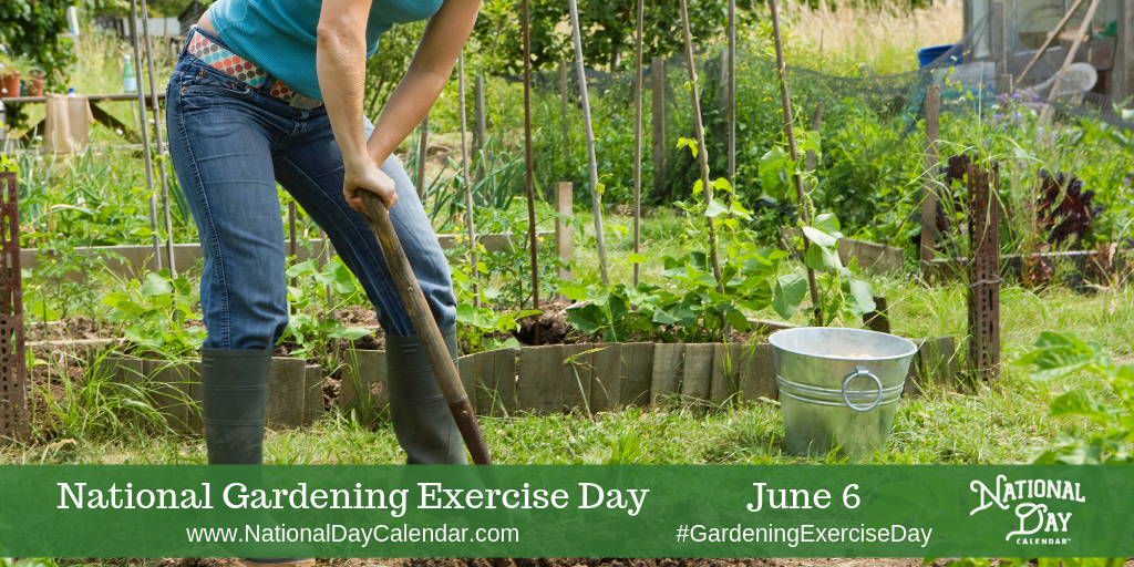 National Gardening Exercise Day June 6 National Day