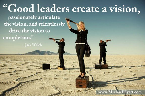 Good Leaders Create A Vision Meme Subscribe To My Blog At Http Lifeslearning Org Facebook For Counselo Leadership Visionary Business Leadership