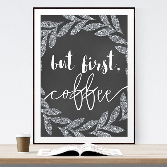 Digital Download Kitchen But First Coffee Drink by indulgemyheart