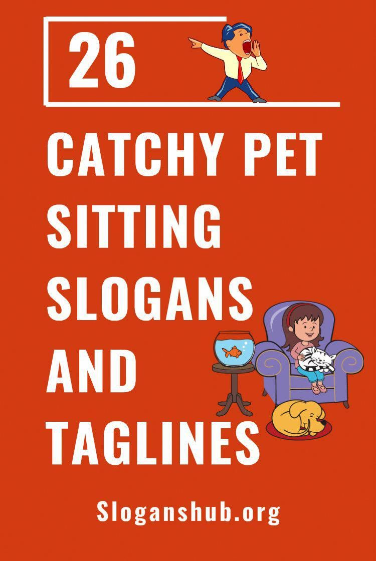 26 Catchy Pet Sitting Slogans And Taglines Slogans Taglines