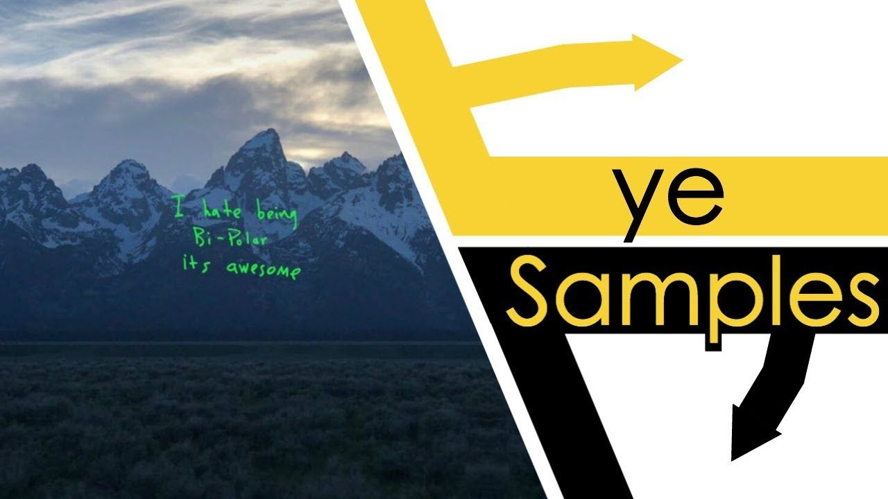 Every Sample From Kanye West S Ye Kanye West Kanye Latest Albums