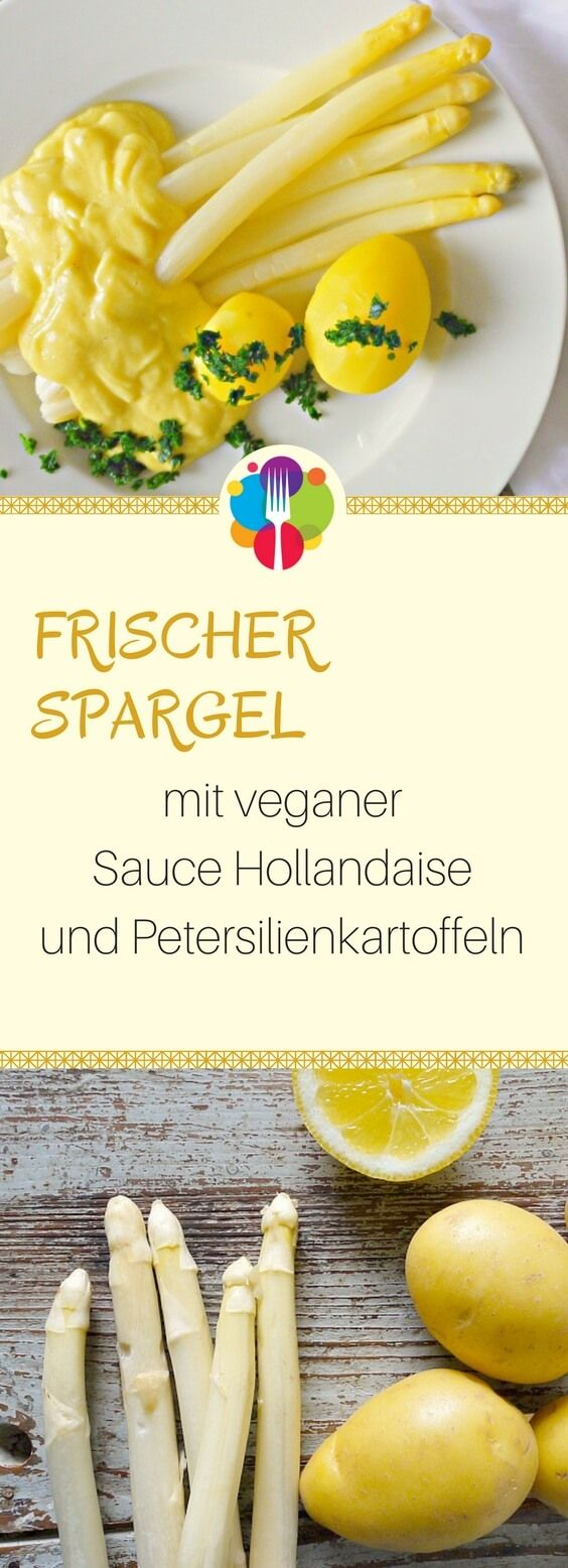 Veganes Spargel Rezept mit Sauce Hollandaise & Petersilienkartoffeln #hollandaisesauce