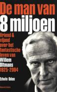 Edwin Oden - De man van 8 miljoen Gratis ebook downloaden over Willem Oltmans