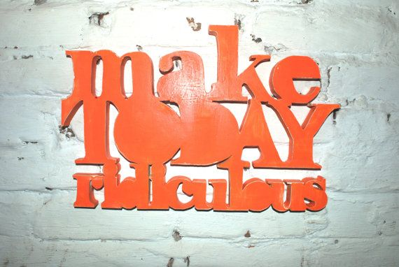 Make Today Ridiculous Recycled Wooden Sign