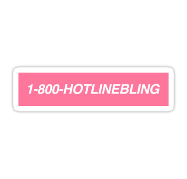 Hotline Bling Sticker By Ourt Bling Sticker Hotline Bling Stickers