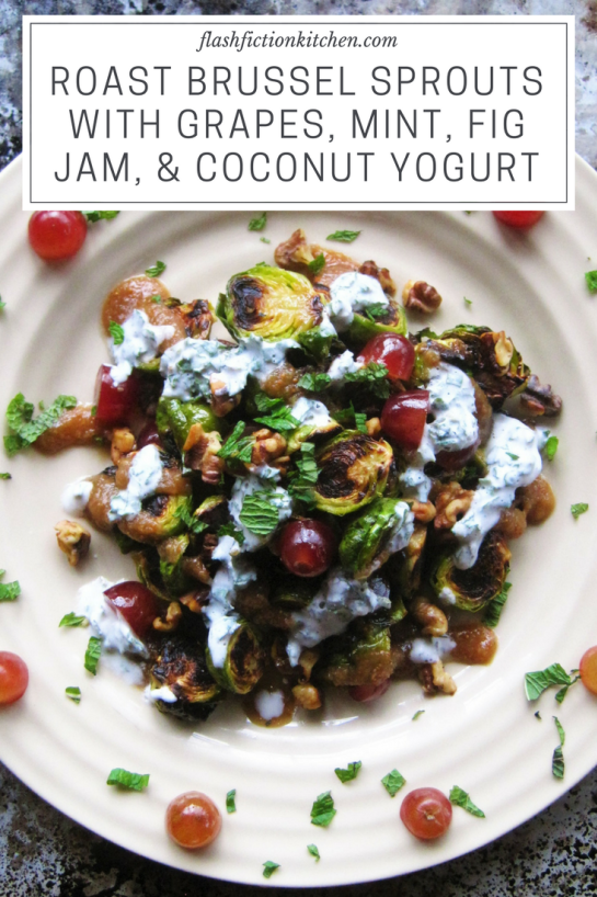 Brussel Sprouts With Grapes Fig Jam Coconut Mint Yogurt Paleo Aip Vegan