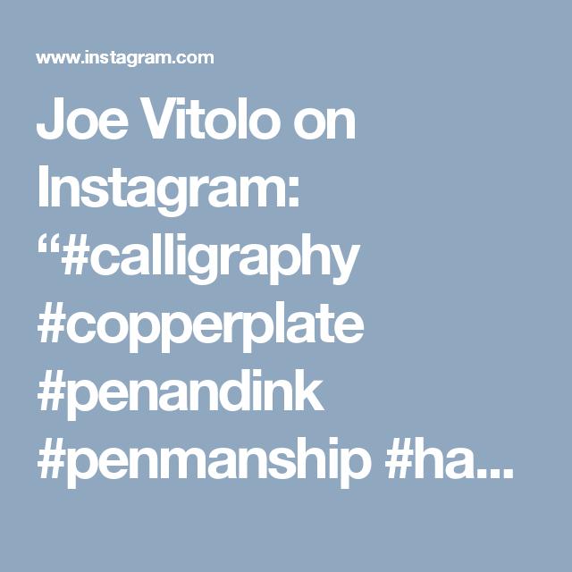 "Joe Vitolo on Instagram: ""#calligraphy #copperplate #penandink #penmanship #handlettering #handwriting #flourishing #pointedpen #spencerian #fountainpen #iampeth"""