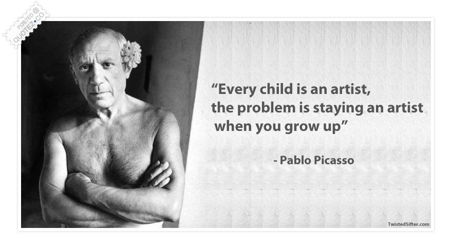 Every Child Is An Artist Quote | ARTIST QUOTES | Pinterest | An ...