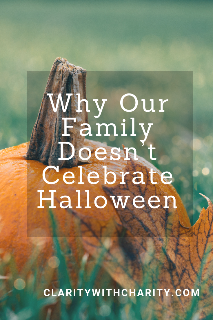 Why Our Family Doesn't Celebrate Halloween Should