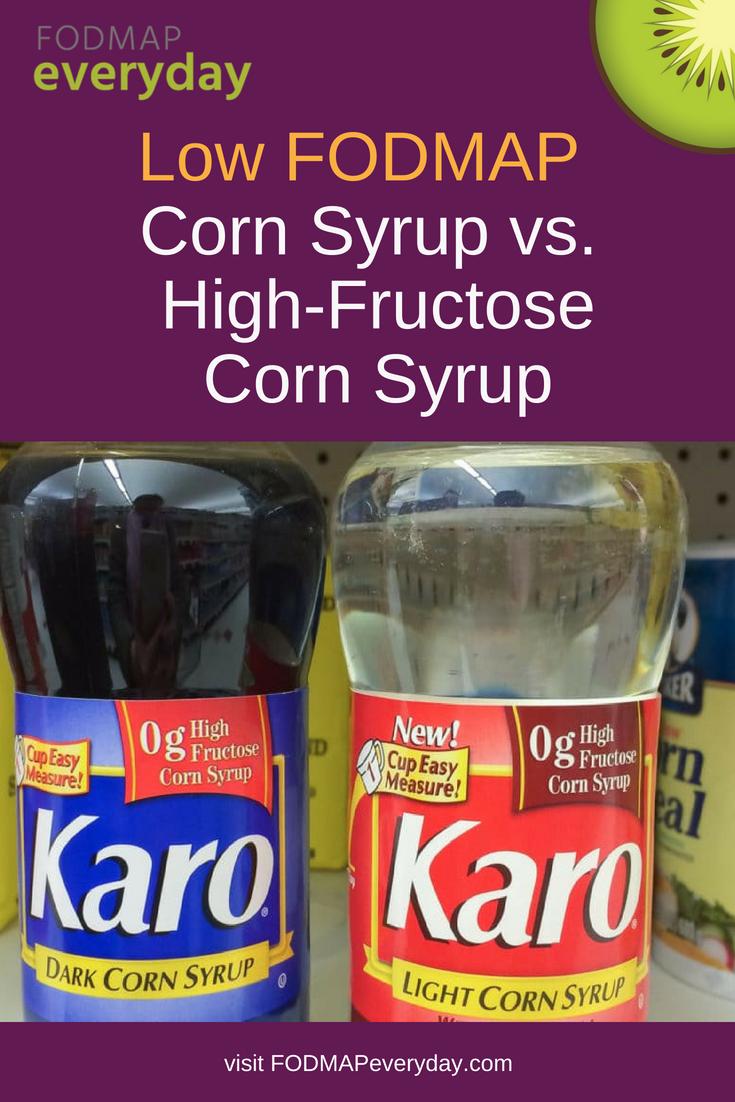 Corn Syrup Vs High Fructose Corn Syrup Fodmap Everyday Fodmap High Fructose Corn Syrup Corn Syrup