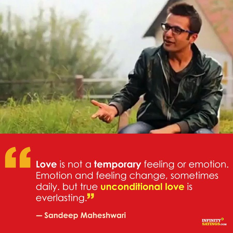 Love Is Not A Temporary Feeling Or Emotion Emotion And Feeling Change Sometimes Daily But Tru Powerful Quotes Sandeep Maheshwari Quotes Inspirational Quotes