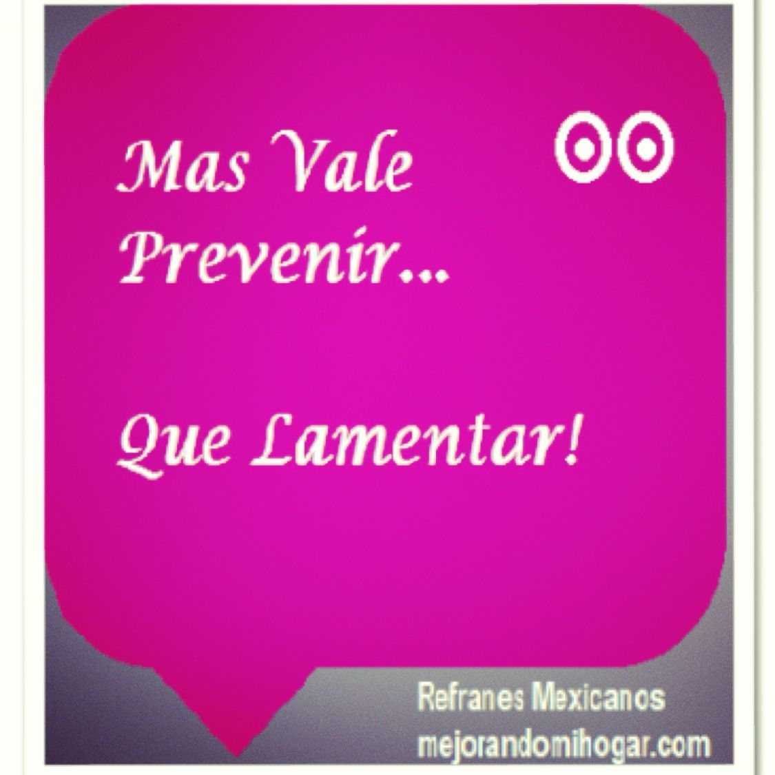 M s vale prevenir refranes frases dichos http www for Expresiones cortas