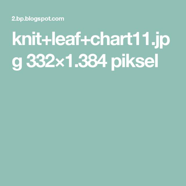 knit+leaf+chart11.jpg 332×1.384 piksel