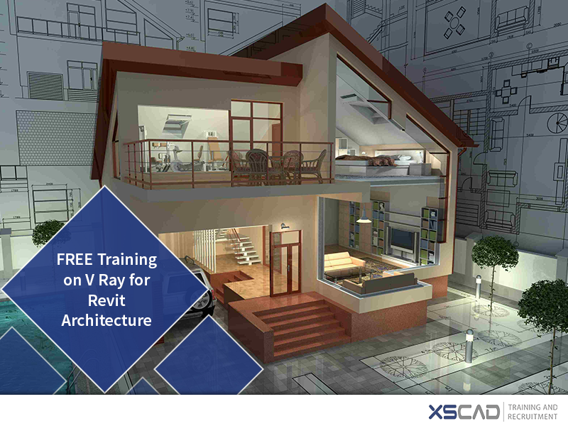 FREE Training On V Ray For Revit Architecture XS CAD And Recruitment Centre Offers Free
