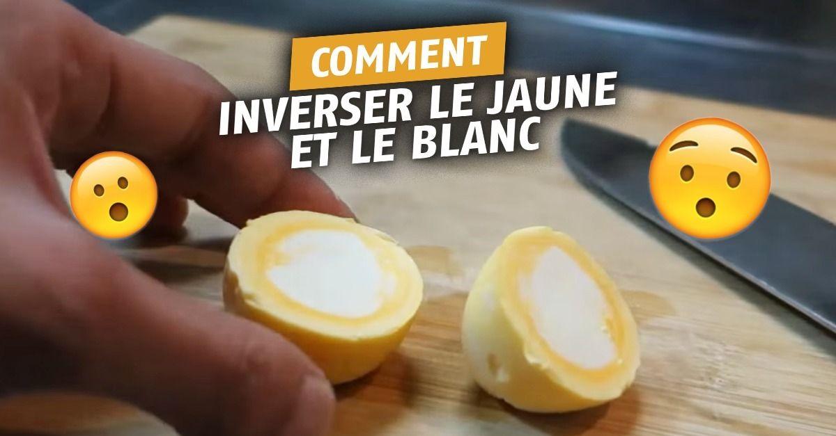 Comment Inverser Le Jaune Et Le Blanc D Un Oeuf Dur Oeufs Durs Recette Oeuf Dur œuf