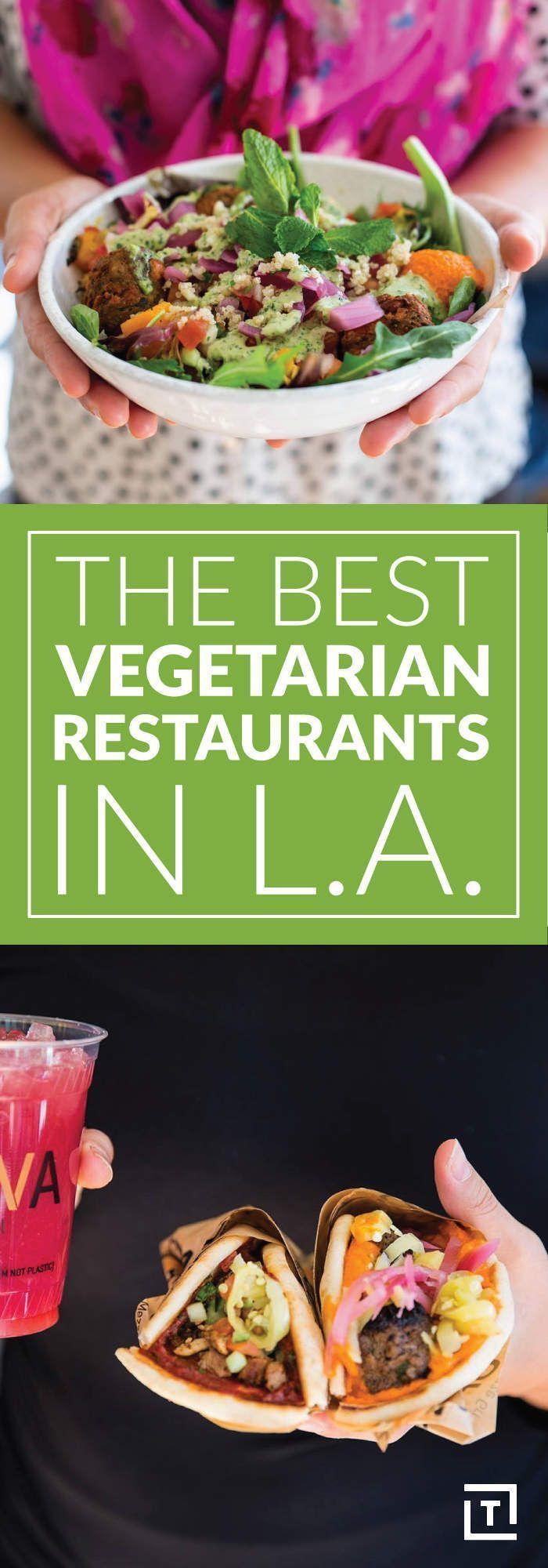 The Best Vegan Vegetarian Restaurants In La Vegetarian Restaurant Healthy Restaurant Best Vegetarian Restaurants