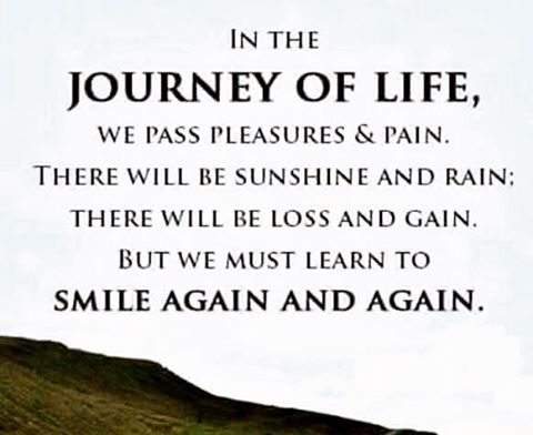 The Journey Of Life Quotes Impressive We Must Learn To Smile Again And  Again.journey