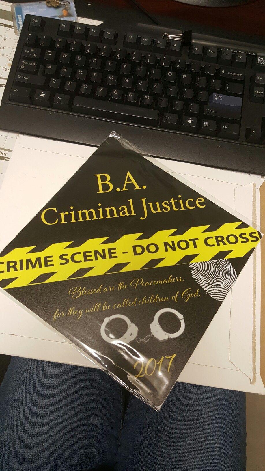 My Grad Cap For Criminal Justice College Graduation Cap College