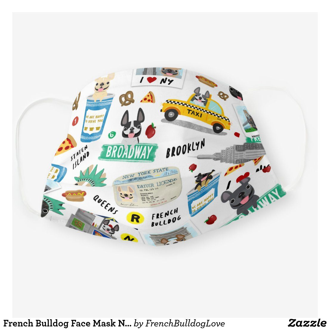 French Bulldog Face Mask Nyc Frenchies Zazzle Com In 2020 French Bulldog French Bulldog Gifts Bulldog