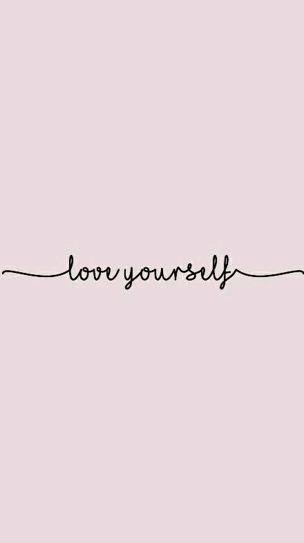 Love Yourself Words Wallpaper Quotes Tumblr Wallpaper Screen