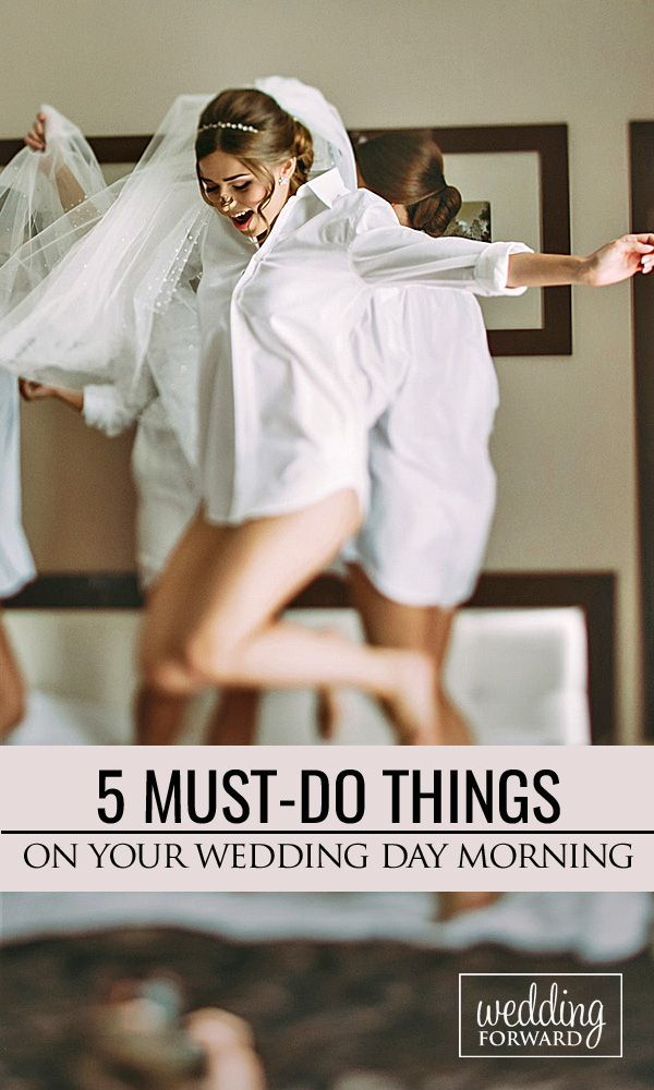 5 Must Do Things On Your Wedding Day Morning Weddingideas And Weddings