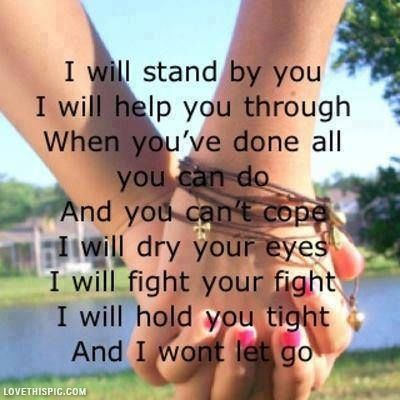 Ill Stand By You Pictures, Photos, and Images for Facebook, Tumblr, Pinterest, and Twitter