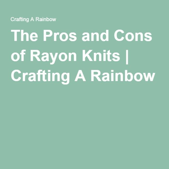 64541e3ce37fd3192db68ed4a6ada8b9 the pros and cons of rayon knits crafting a rainbow cd8 Profuse Bleeding at bayanpartner.co
