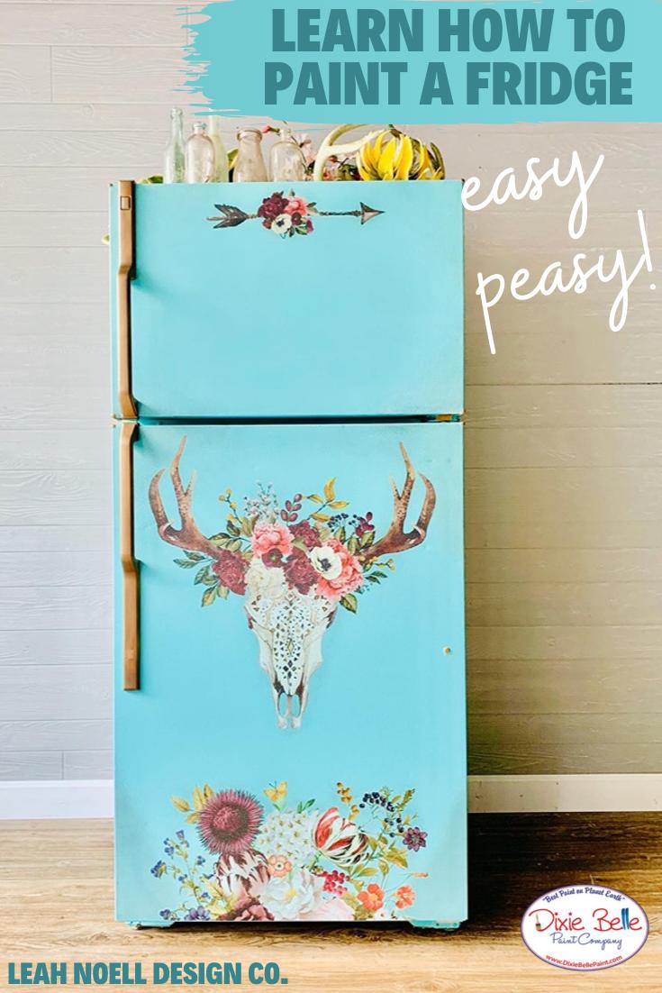 How To Paint A Refrigerator Dixie Belle Paint Company In 2020 Dixie Belle Paint Company Dixie Belle Paint Fridge Decor
