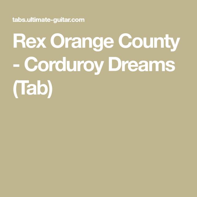 Rex Orange County - Corduroy Dreams (Tab) | buy me some new strings