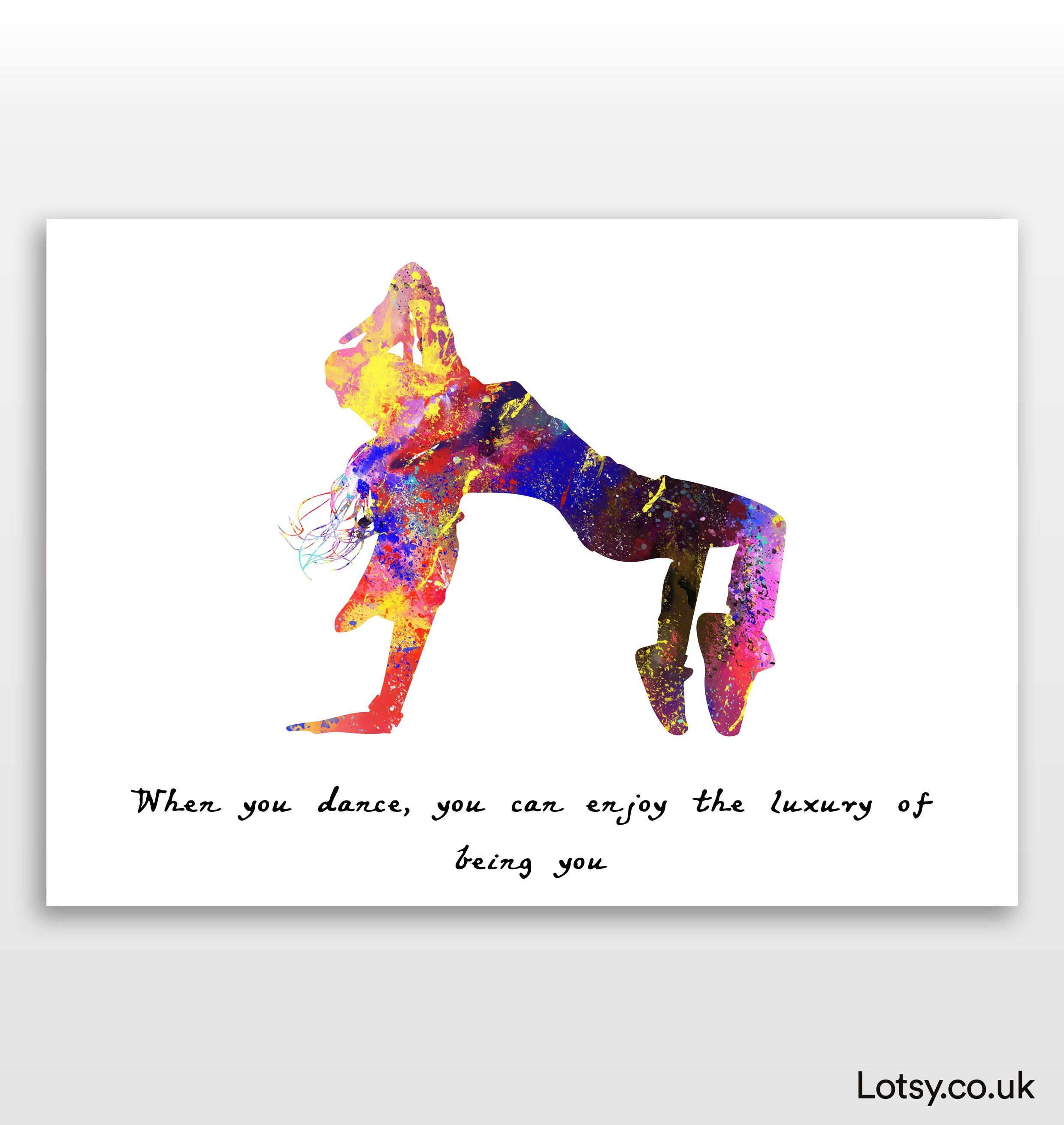 Dancer Quote - When you dance, you can enjoy the luxury of being you - A2 - (420mm x 594mm) (16.5inch x 23.4inch)
