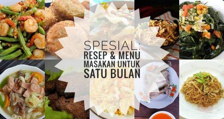 Spesial Resep Menu Masakan Sehari Hari Untuk 1 Bulan Resepkoki Co Resep Makanan Sehari Hari Masakan