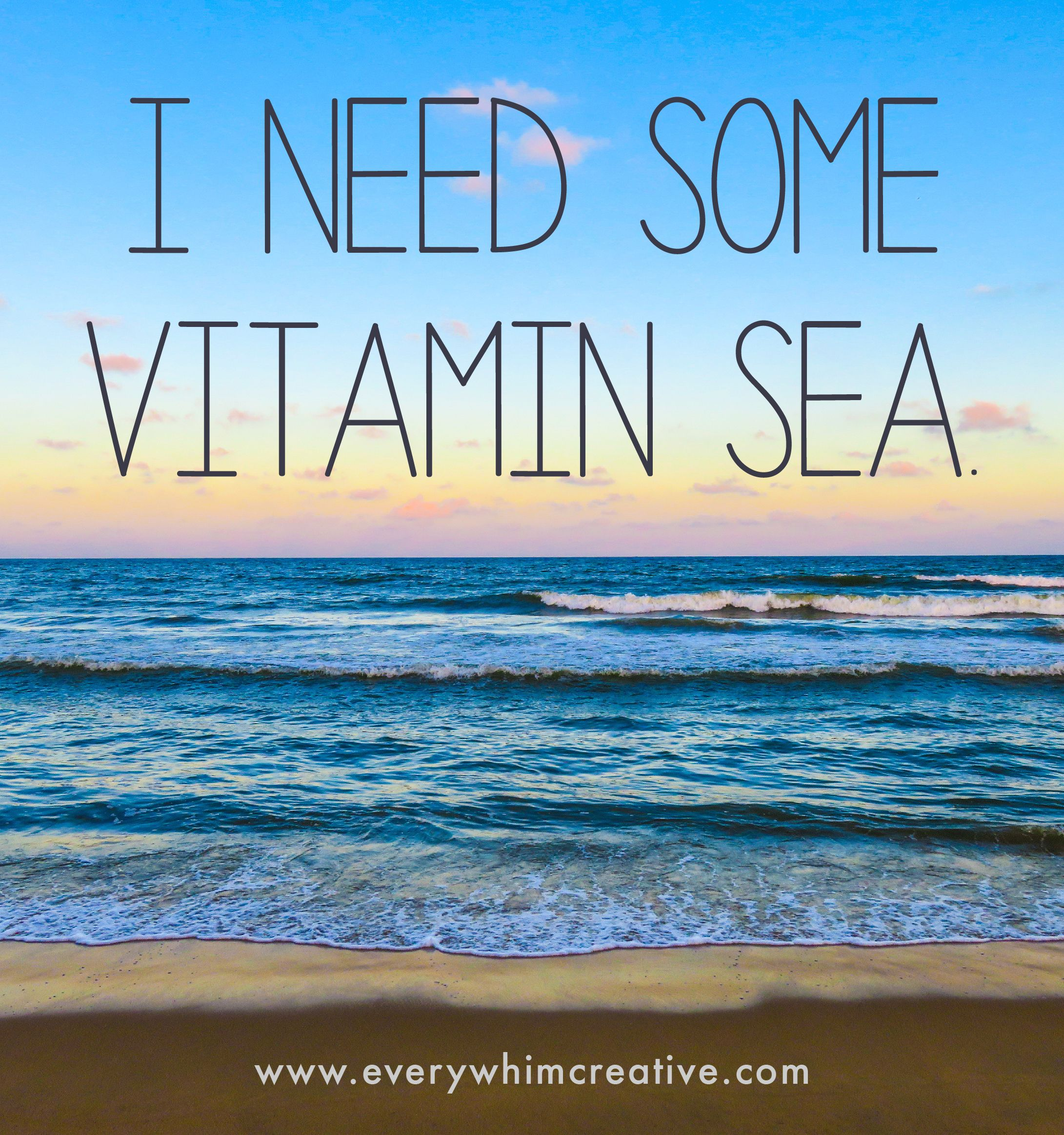 I need some Vitamin Sea. Quote about the ocean beach
