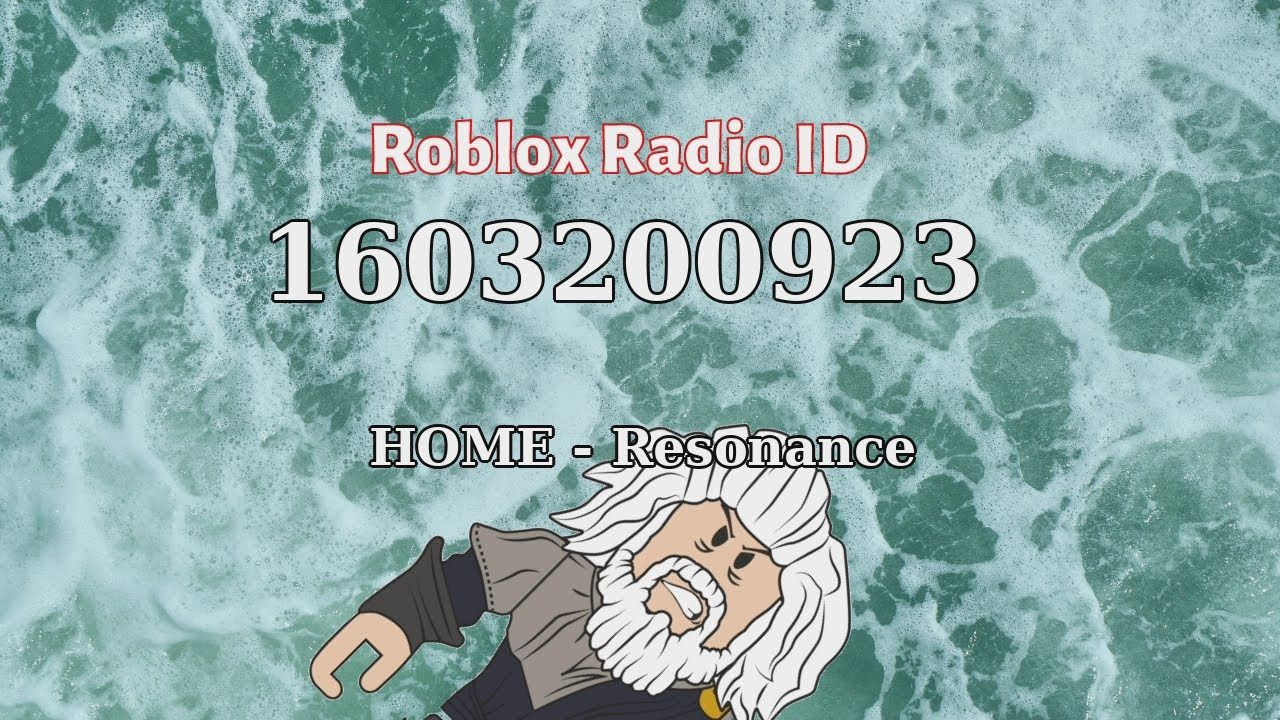 Home Resonance Roblox Id Roblox Radio Code Roblox Music Code Home Resonance Roblox Radio