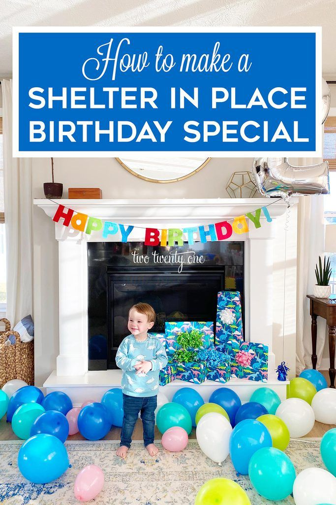 How to Make a Shelter in Place Birthday Special in 2020